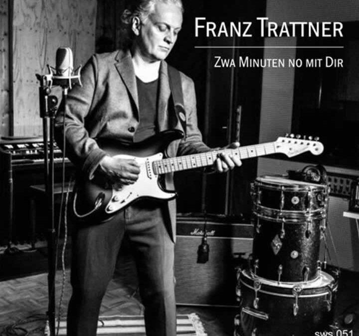 """Franz Trattner – """"Zwa Minuten no mit Dir"""""""
