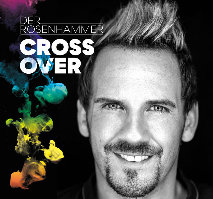 """DO ZUM LEBN"" aus dem Album ""CROSSOVER"" – der Rosenhammer"